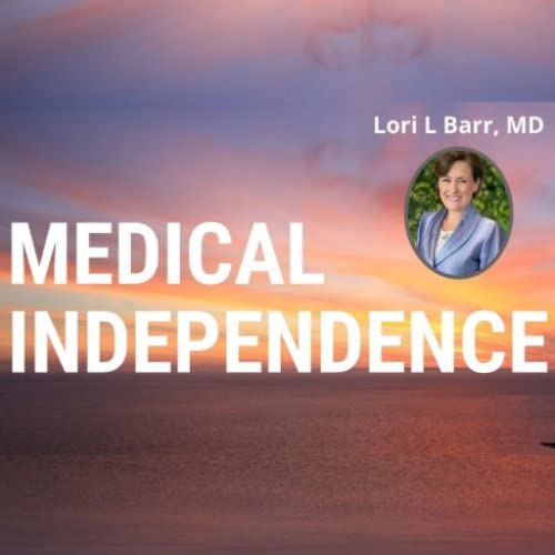 Medical Independence with Lori Barr