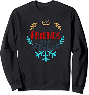 Christmas All My Friends Are Flakes Novelty Graphic Sweatshirt