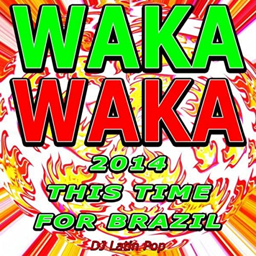 Waka Waka Originally Performed By Shakira Karaoke Version By Dj Latin Pop On Amazon Music Amazon Com