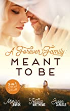 A Forever Family: Meant To Be/Meant-To-Be Family/Six-Week Marriage Miracle/The Nurse He Shouldn't Notice (Midwives On-Call)