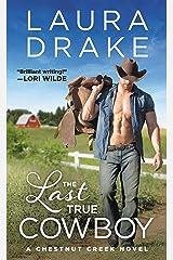 The Last True Cowboy (Chestnut Creek Book 1) Kindle Edition