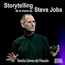Storytelling de la Mano de Steve Jobs [Storytelling in the Style of Steve Jobs]