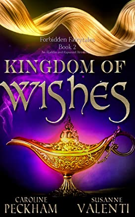 Kingdom of Wishes: An Aladdin and Rapunzel Retelling (Forbidden Fairytales Book 2) (English Edition)