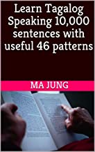 Learn Tagalog Speaking 10,000 sentences with useful 46 patterns