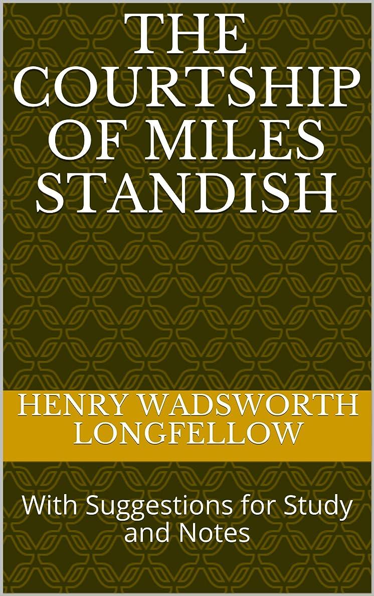 と無数の感じThe Courtship of Miles Standish: With Suggestions for Study and Notes (English Edition)