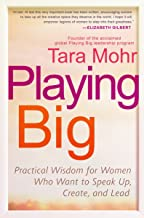 Playing Big: Practical Wisdom for Women Who Want to Speak Up, Create, and Lead Book PDF