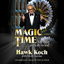 Magic Time: My Life in Hollywood