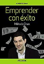 Emprender con éxito: Método Chan (Empresa y Gestión)