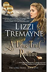 A Long Trail Rolling: A Beautifully Written Western Historical Romance Saga (The Long Trails Series Book 1) Kindle Edition