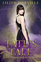 Tate's Tale: A paranormal women's fiction shared love romance (Sexy Sins Afterlife Retreat Book 1)