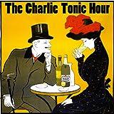 Charlie Tonic Hour