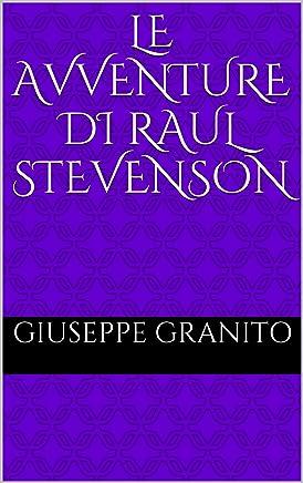 LE AVVENTURE DI RAUL STEVENSON