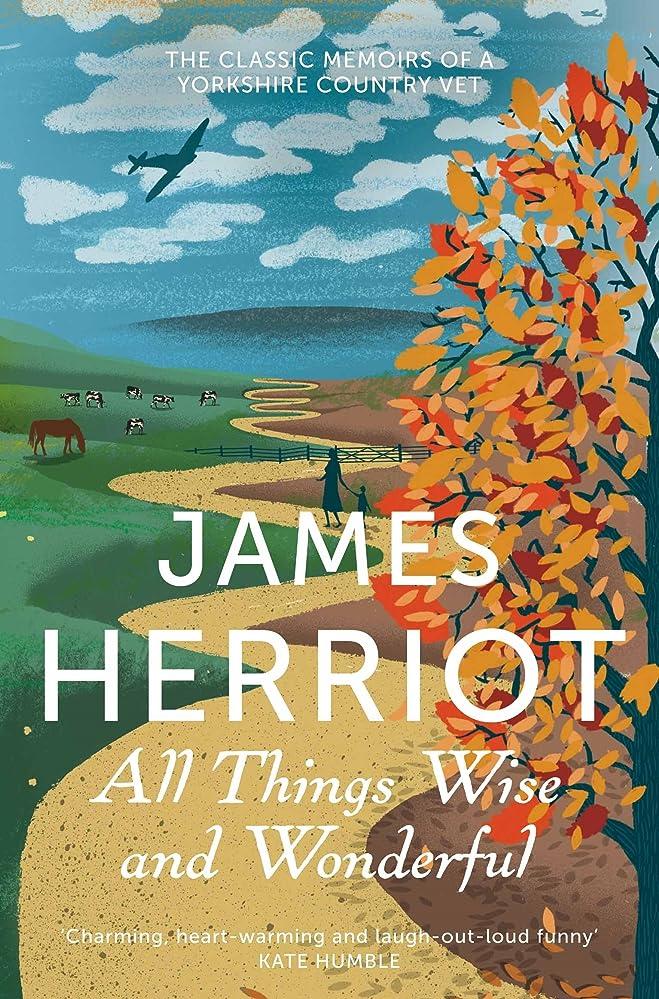 セール勝利した準備All Things Wise and Wonderful: The Classic Memoirs of a Yorkshire Country Vet (English Edition)