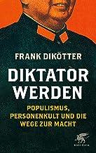 Diktator werden: Populismus, Personenkult und die Wege zur Macht (German Edition)