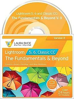 Adobe Lightroom 5, 6 and Classic CC: The Fundamentals & Beyond V. 8 (2019) - Workshop on Video