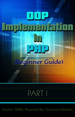 OOP Implementation in PHP: Object Oriented Programming in PHP (Series Book 1)