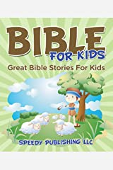 Bible For Kids: Great Bible Stories For Kids Kindle Edition