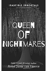 Queen of Nightmares (Irascible Immortals Book 3) Kindle Edition