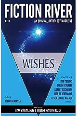 Fiction River: Wishes (Fiction River: An Original Anthology Magazine Book 28) Kindle Edition