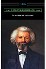 My Bondage and My Freedom (with an Introduction by James McCune Smith) Kindle Edition