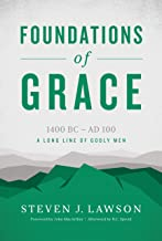 Foundations of Grace (A Long Line of Godly Men Profile)