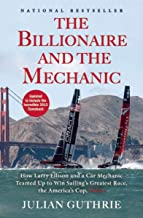 The Billionaire and the Mechanic: How Larry Ellison and a Car Mechanic Teamed up to Win Sailing's Greatest Race, the Americas Cup, Twice (English Edition)