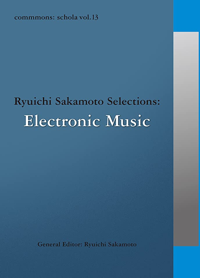 歯科医適応する聡明commmons: schola vol.13  Ryuichi Sakamoto Selections:Electronic Music commmons schola