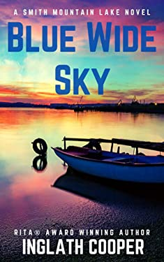 Blue Wide Sky (A Smith Mountain Lake Novel Book 1)
