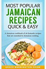 Most Popular Jamaican Recipes Quick and Easy: A Jamaican Cookbook of 26 Fantastic Recipes That Are Essential To Jamaican Cooking Kindle Edition