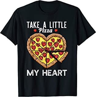Funny Valentines Take a Little Pizza My Heart T-Shirt