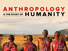 Anthropology and the Study of Humanity