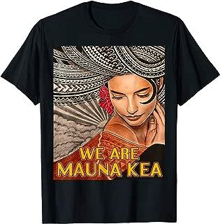 We Are Mauna Kea - Ku Kia'i Mauna - Protect Mauna Kea T-Shirt