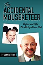 The Accidental Mouseketeer: Before and After The Mickey Mouse Club