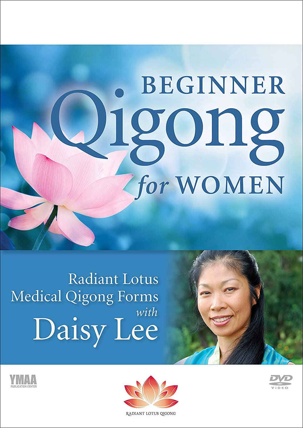 Beginner Qigong for Women DVD2: Radiant Lotus Medical Qigong Forms with Daisy Lee (YMAA DVD2) **NEW BESTSELLER**