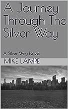 A Journey Through The Silver Way: A Silver Way Novel