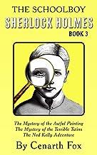 The Schoolboy Sherlock Holmes Book 3