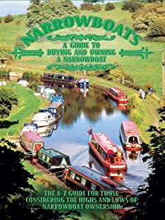 Narrowboats - A Guide to Buying and Owning