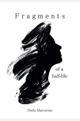 Fragments of a Half-Life: An Anthology of Personal Writings (English Edition) Versión Kindle