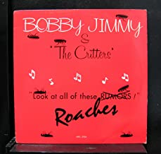 Bobby Jimmy And The Critters - Roaches - 12