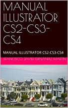 MANUAL ILLUSTRATOR CS2-CS3-CS4: MANUAL ILLUSTRATOR CS2-CS3-CS4 (Spanish Edition)