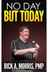 No Day But Today Kindle Edition