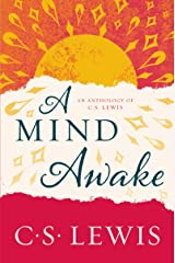 A Mind Awake: An Anthology of C. S. Lewis Kindle Edition