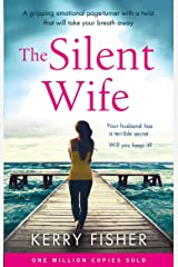 The Silent Wife: A gripping emotional page turner with a twist that will take your breath away Kindle Edition