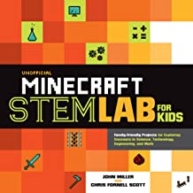 Unofficial Minecraft STEM Lab for Kids: Family-Friendly Projects for Exploring Concepts in Science, Technology, Engineerin...