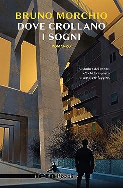 Dove crollano i sogni (Nero Rizzoli) (Italian Edition)