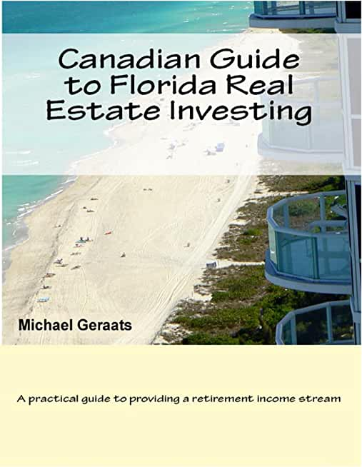 Canadian Guide to Florida Real Estate Investing (English Edition)