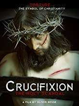 Crucifixion: The Holy Scandal