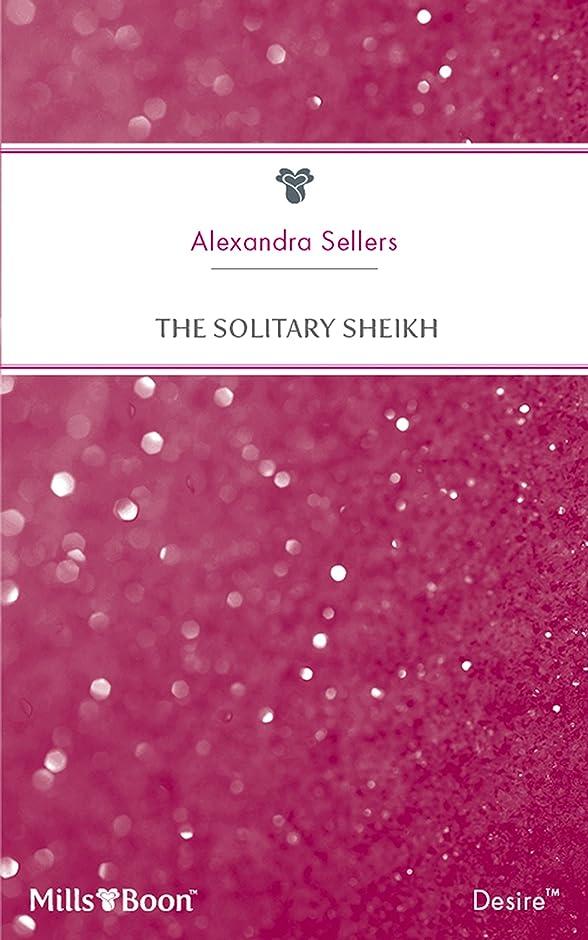 請負業者酔っ払いクスコThe Solitary Sheikh (Desert Sons Book 2) (English Edition)