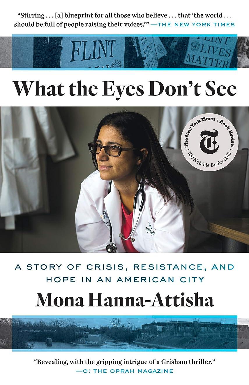 クレタ選択ダーベビルのテスWhat the Eyes Don't See: A Story of Crisis, Resistance, and Hope in an American City (English Edition)