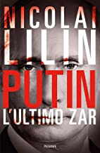 Scaricare Libri Putin: L'ultimo zar PDF